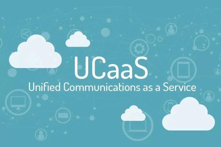 UCaaS 统一通信即服务