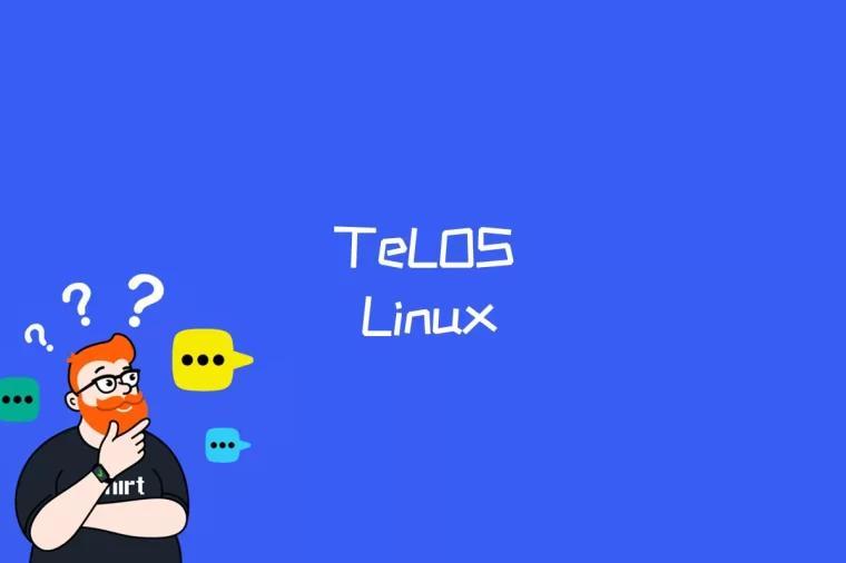 TeLOS Linux是什么